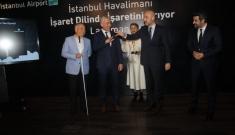 İstanbul Havalimanı 'işaret dilini' seçti #video