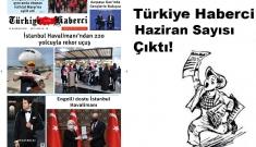 Türkiye Haberci 17 Yaşında Haziran Sayısı Çıktı!