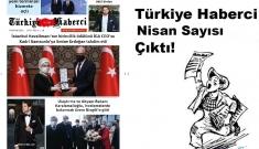 Türkiye Haberci Gazetesi Nisan Sayısı Çıktı!